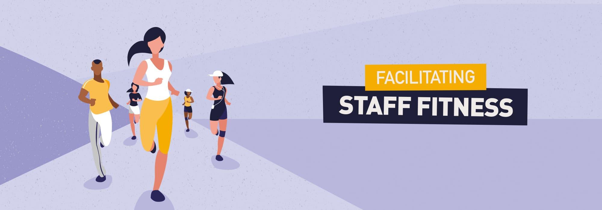 Facilitating Staff Fitness