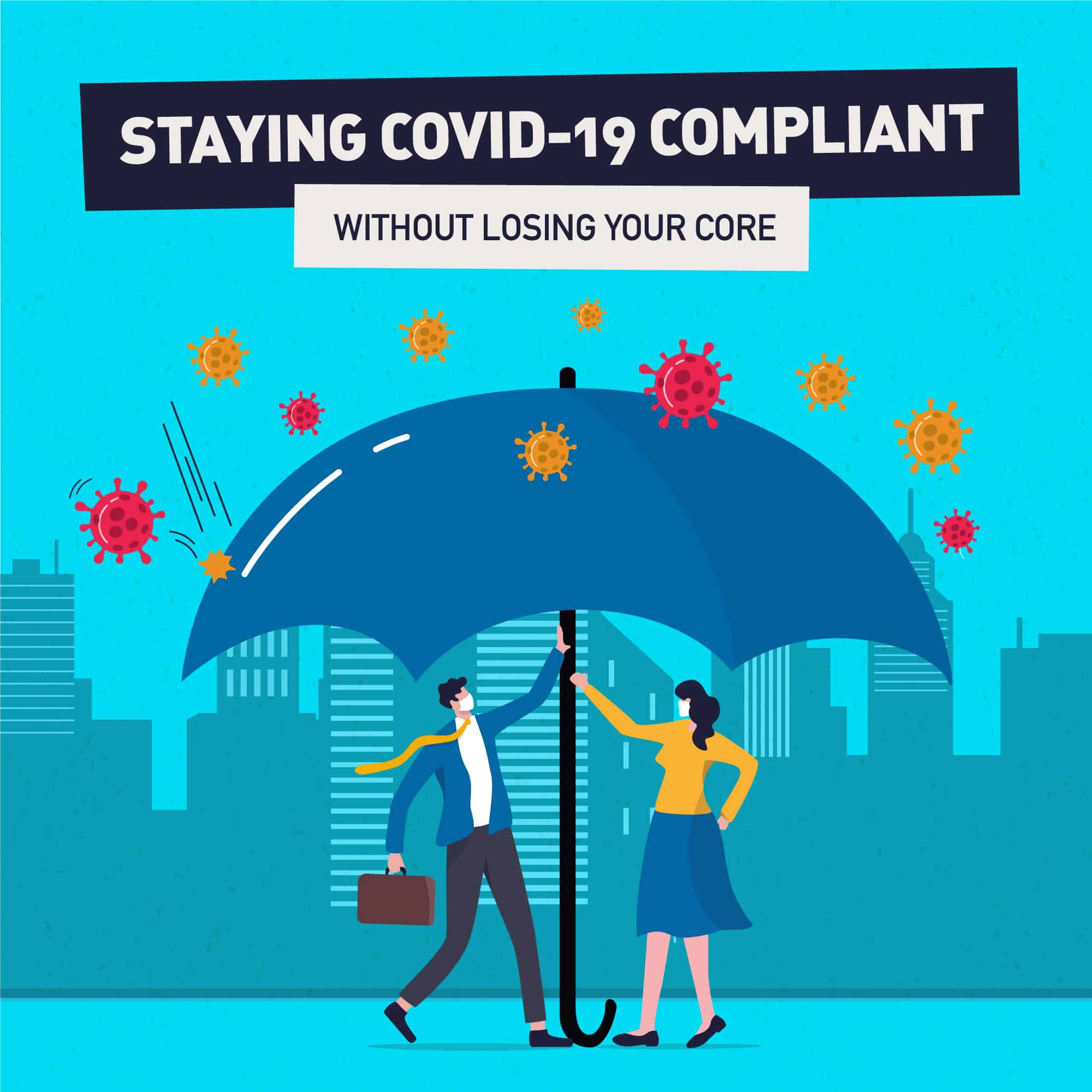 Staying Covid-19 compliant without losing your core