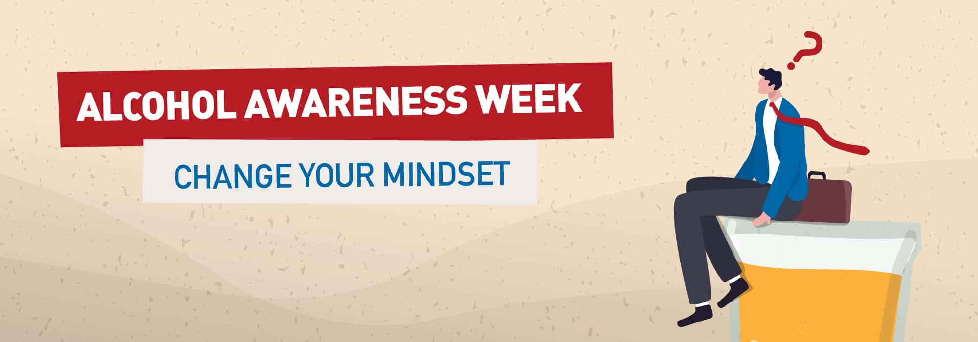 Alcohol Awareness Week – Change your Mindset