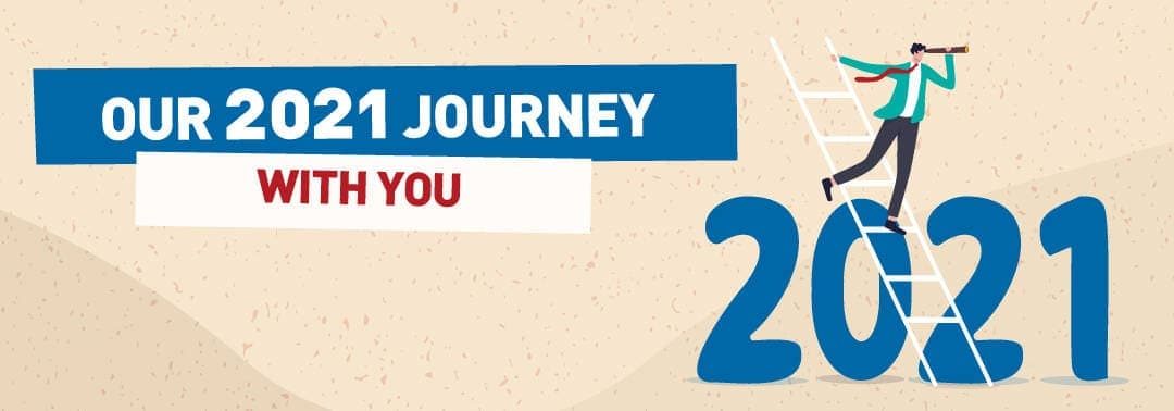 Our 2021 journey with you